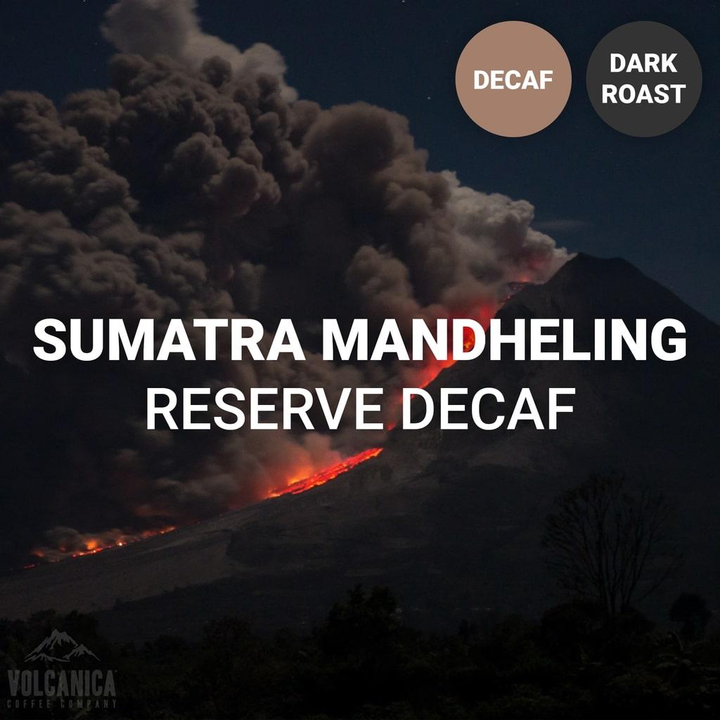 Volcanica - Dark Roasted Decaf Sumatra Mandheling